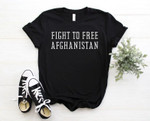 Fight To Free Afghanistan Shirt, Pray for Afghanistan, Peace For Afghanistan T-Shirt