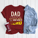Dad, I'll Always Be Your Litte Girl. You'll Always Be My Hero Unisex Shirt