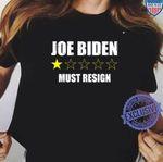 Joe Biden Must Resign 1 Star Rating Vote Anti Biden Shirt