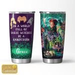 IN A WORLD FULL OF BASIC WITCHES - BE A SANDERSON TUMBLER
