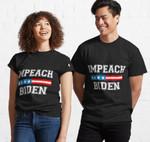 Impeach Biden - Impeach Joe Biden, Remove Joe Biden From Office Classic T-Shirt