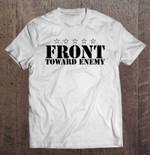 Front Toward Enemy Shirt Claymore Mine Funny Military Joke