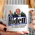 Biden The Quicker Fucker Upper Funny Mug, Joe Biden Funny Fucker Upper, Biden Meme Mug