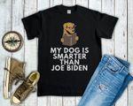 My Dog Is Smarter Than Joe Biden, Anti Biden, Biden Sucks, Republican Dog Lover