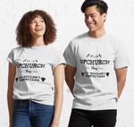 It's an upchurch thing Classic T-Shirt