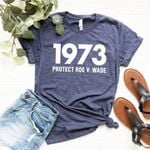 1973 Protect Roe v Wade Shirt, Women's Rights, Pro Choice T-Shirt, Feminist Graphic Tee, Supreme Court T-shirt, Women's Right to Choose