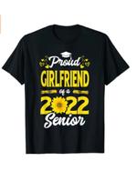 Class Of 2022 Proud Girlfriend Of A 2022 Senior Sunflower T-Shirt