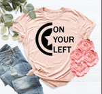 On Your Left T-shirts, Special Day Shirts, Trendy Shirts