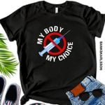 Distressed My Body My Choice No Forced Vaccines T-Shirt