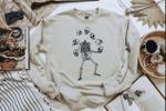 Skeleton Sweatshirt, Halloween Sweatshirt, Fall Sweatshirt, Funny Halloween Shirt