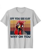 Eff You See Kay Why Oh Y.o.u Chicken Retro Vintage T-Shirt