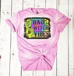 Tie Dye Bad Witch Vibes Shirt
