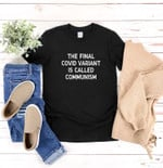 The Final Covid Variant Is Called Communism Shirt, Conspiracy shirt, Funny Political Tee, Freedom Tshirt