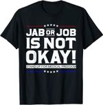 Jab Or Job Is Not OK Standup For Medical Freedom no vaccine T-Shirt