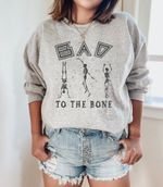 Bad to the bone sweatshirt, skeleton halloween hoodie, womens halloween sweatshirt