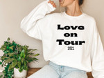 Love On Tour 2021 Sweatshirt - Love On Tour Shirt - HS - Harryween 2021 - Treat People With Kindness - Love On Tour