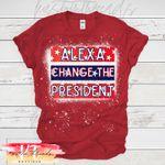 Alexa change the president bleached Shirt