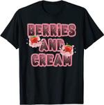 Berries and cream, Strawberries and cream, berrys and cream T-Shirt