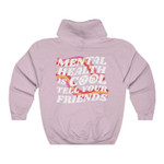 Mental Health Is Cool Tell Your Friends, Trendy Hoodie