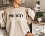 #freebritney Sweatshirt, Free Britney Movement, Leave Britney Alone Sweatshirt