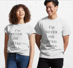 I'm never on social media White Lie Party Classic T-Shirt