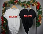 Believe Christmas Shirt, Believe T-Shirt, Believe Shirt, Believe Santa Shirt, Women's Christmas Shirt