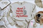 Dead Inside But It's Christmas, Caffeinated Dancing Skele.ton Sweatshirt