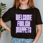 Welcome Foolish Muppets Shirt | Muppet Haunte.d Mans.ion | The Muppets Shirt | The Haunt.ed M.ansion Shirt