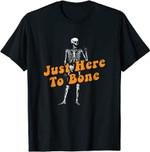 Just Here To Bone Halloween Shirt T-Shirt