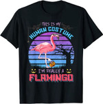 This Is My Human Costume I'm Really A Flamingo Halloween Tee T-Shirt