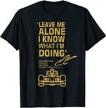 Leave Me Alone I Know What I'm Doing Drummer T-Shirt