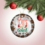 Funny Christmas Ornaments, Lets Get Baked Ceramic Round Tree Ornament, Cute Christmas Bakers Tree Decor Stocking Stuffer Gift