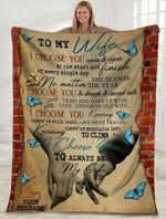 TO MY WIFE I CHOOSE YOU AGAIN AND AGAIN FLEECE BLANKET - BLANKET GIFT TO WIFE - ANNIVERSARY, BIRTHDAY GIFT - Family Presents - Great Blanket, Canvas, Clothe, Gifts For Family