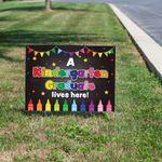 Kindergarten Graduation Yard Sign - Kindergarten Graduate lives here