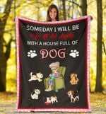 With A House Full Of Dog Blanket - Christmas, Birthday Gift - Family Presents - Great Blanket, Canvas, Clothe, Gifts For Family