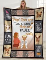Dog Blanket Dogs' Lives Are Too Short Their Only Fault Chihuahua Dog Fleece Blanket - Family Presents - Great Blanket, Canvas, Clothe, Gifts For Family