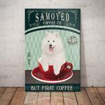 Samoyed Dog Coffee Company Canvas PG2503- But first, coffee - Anniversary Birthday Christmas Housewarming Gift Home - Family Presents - Great Blanket, Canvas, Clothe, Gifts For Family