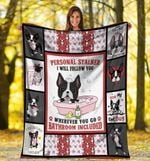 Dog Blanket Personal Stalker I Will Follow You Boston Terrier Dog Bathroom Fleece Blanket - Family Presents - Great Blanket, Canvas, Clothe, Gifts For Family