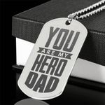 You Are My Hero Dad Engraved Stainless Steel Dog Tag