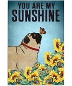 CUTE PUG PUPPIES - YOU ARE MY SUNSHINE Vertical Canvas - Family Presents - Great Blanket, Canvas, Clothe, Gifts For Family