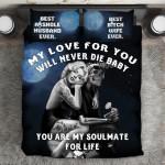 """My Love For You Will Never Die Baby""V43D Customize Bedding Set Duvet Cover SetBedroom Set Bedlinen"