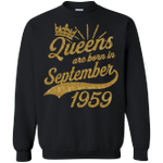 Shop Queens born in September 1959 59th Birthday Sweatshirt