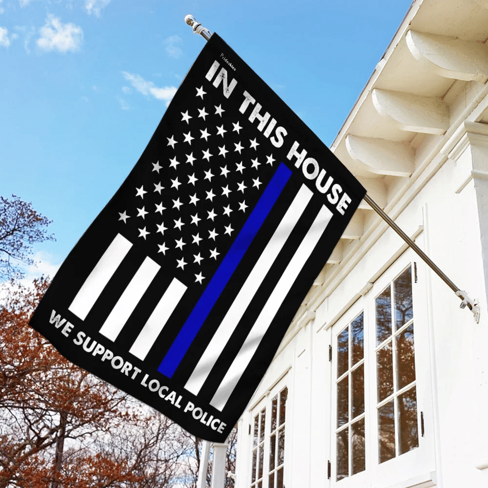 In This House We Support Local Police Flag