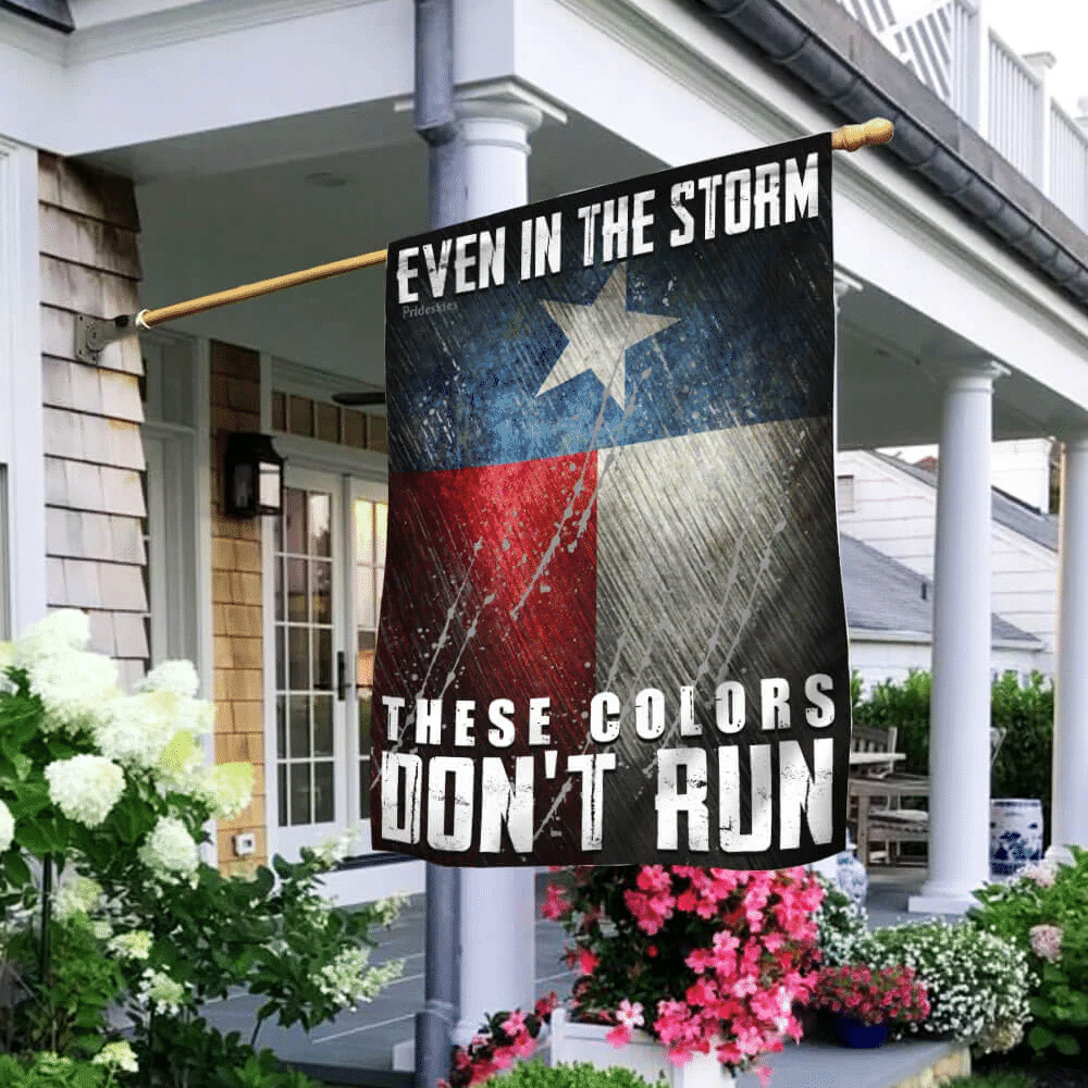 Texas.These Colors Don't Run Flag