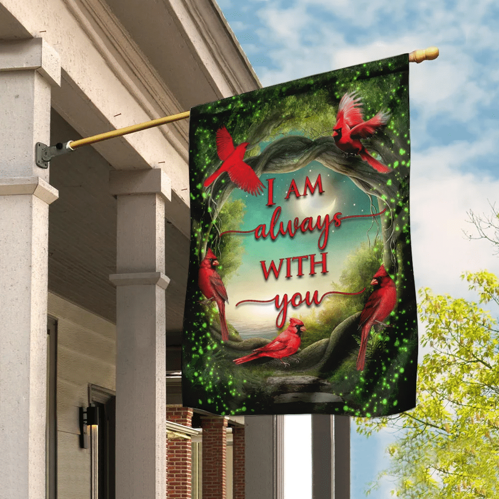 I Am Always With You Red Cardinal Flag