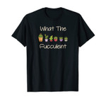 What The Fucculent Funny Succulents Gardening Retro Vintage T-Shirt