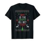 Why Is The Carpet All Wet Todd Christmas Ugly Xmas Holiday T-Shirt