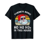 There's Some Ho Ho Hos In This House Christmas Retro Santa T-Shirt