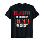 Buckeye On Saturday Bengal On Sunday Funny Gifts Cincinnati T-Shirt