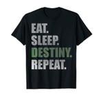 Destiny T-Shirt Eat Sleep Destiny Repeat Short Sleeve T-Shirt